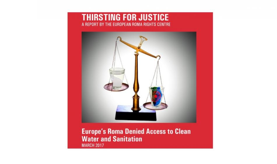 European Roma Rights Centre (ERRC) cover page report Thirsting for Justice