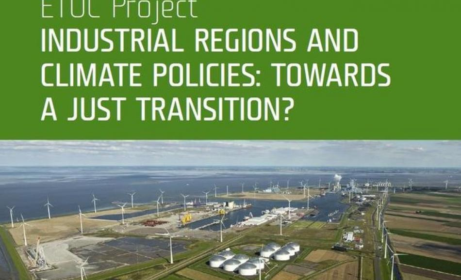 ETUC Report Industrial regions and climate policies: toards a just transition