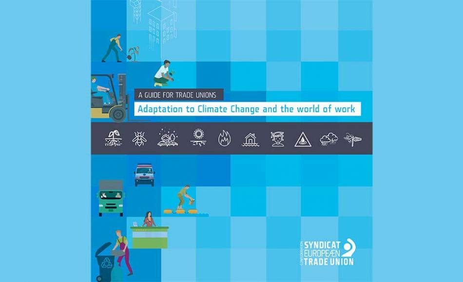 A guide for Trade Unions - Adaptation to Climate Change and the world of work