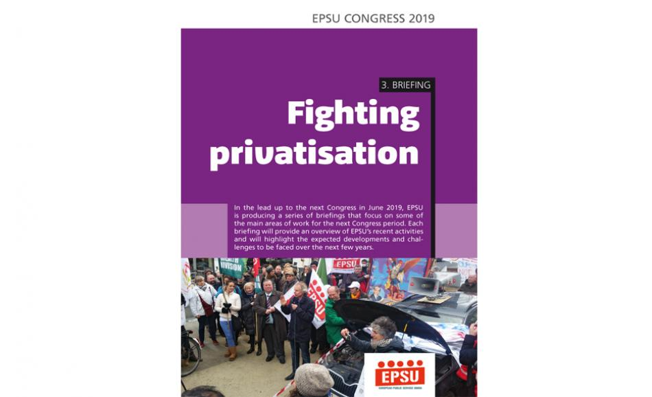 EPSU Congress Briefing nr 3 fighting privatisation