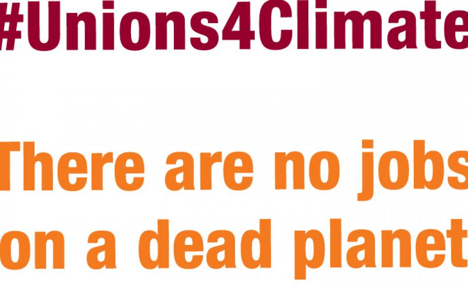 There are no jobs on a dead planet ITUC #Unions4Climate